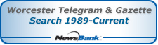 Worcester Telegram & Gazette: Search 1989-Current
